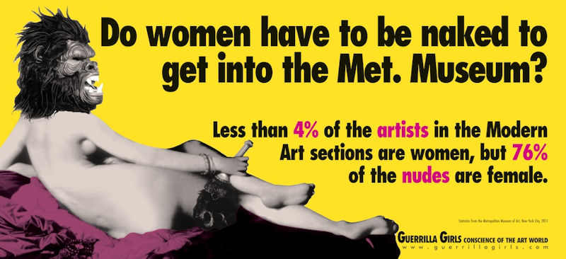 Guerrilla Girls – 'Do women have to be naked to get into the Met. Museum?' (2012)